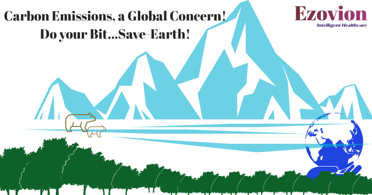 Carbon Emissions, a Global Concern! Do Your Bit…Save Earth!