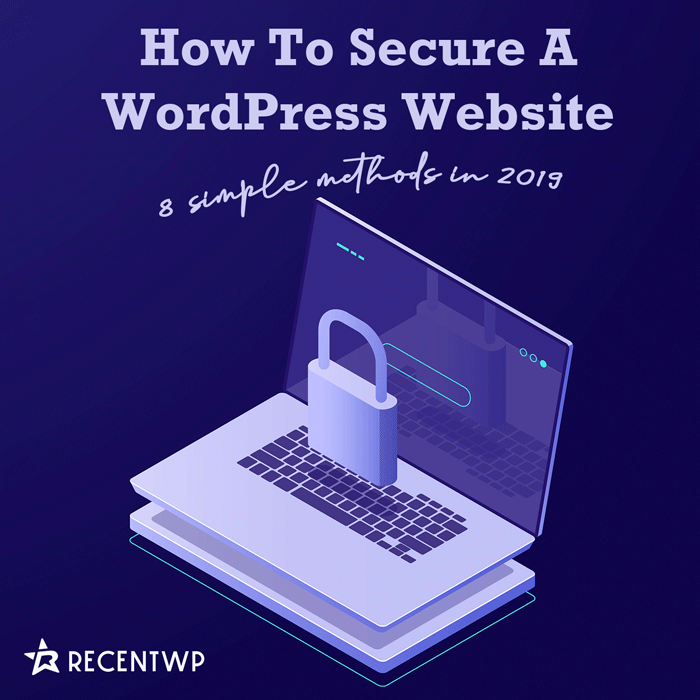 How to secure a WordPress site?—8 simple methods in 2019