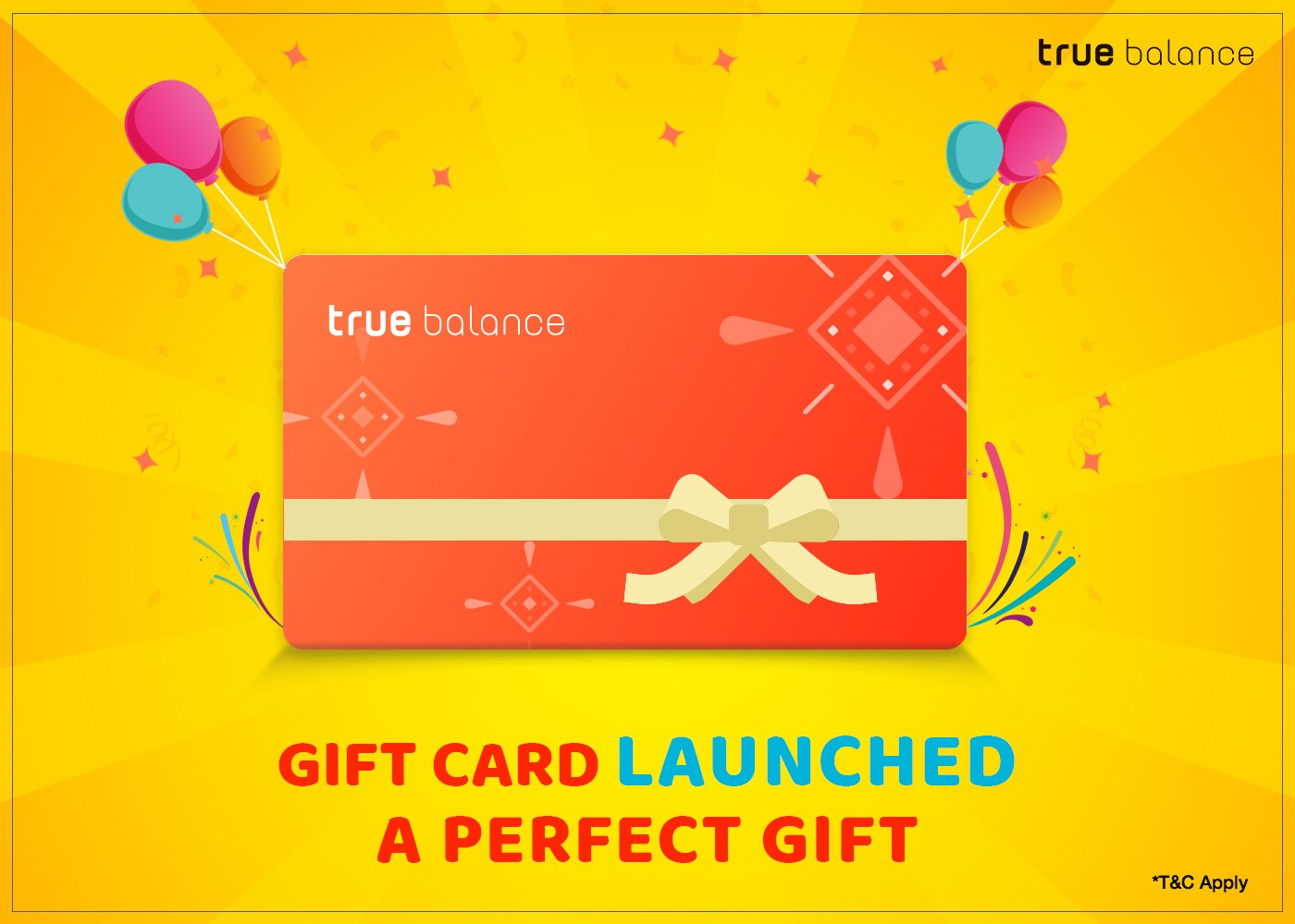 Gift Card: The Most Awaited Launch of True Balance - true balance