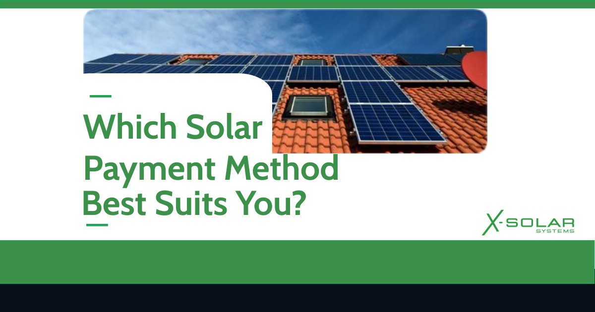 Solar Payment Methods that suits your pockets
