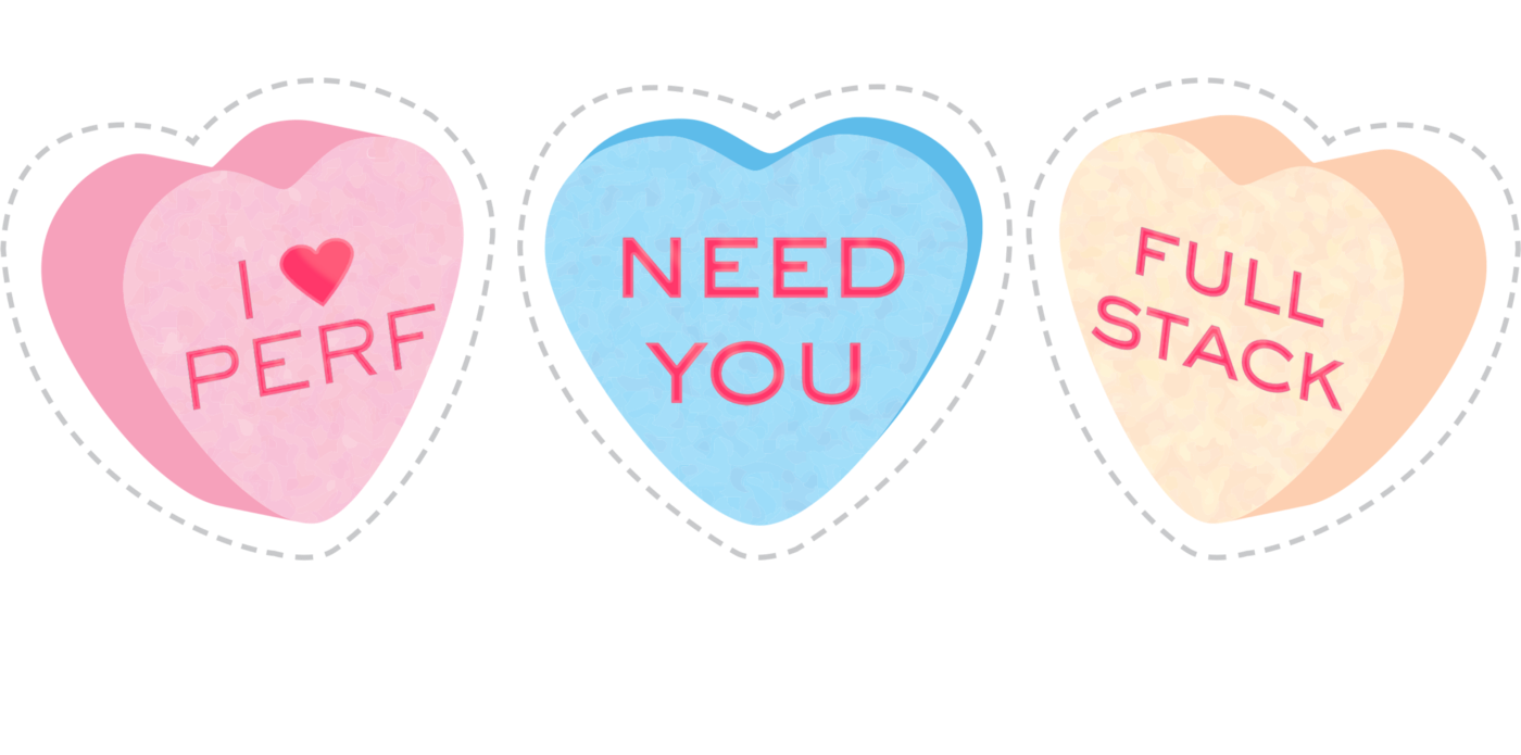 """Illustrated candy hearts, commonly eaten during Valentine's Day, with the words """"I love perf"""", """"need you"""", and """"full stack""""."""