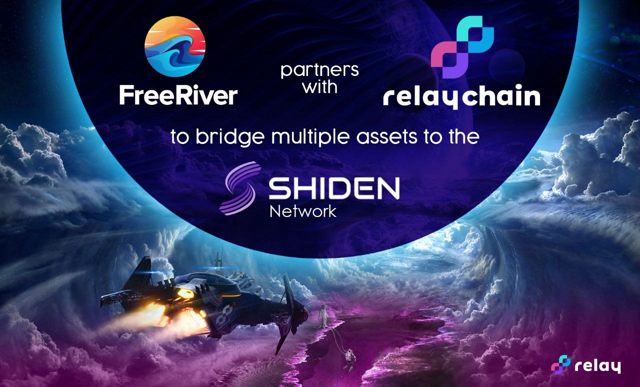 Partnership between FreeRiver and RelayChain to bridge assets between Shiden and other chains