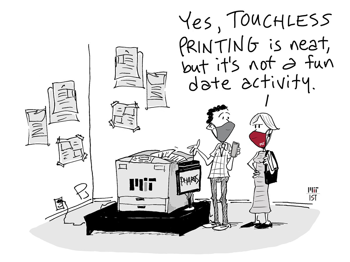 "Cartoon of a man and a woman wearing masks standing next to printer printing a document. The man is gesturing to the printer with one hand and holding his phone in the other. The woman looks annoyed and says ""Yes, touchless printing is neat, but it's not a fun date activity."""
