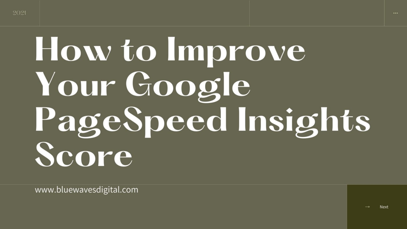 How to Improve Your Google PageSpeed Insights Score: Best Practices in 2021