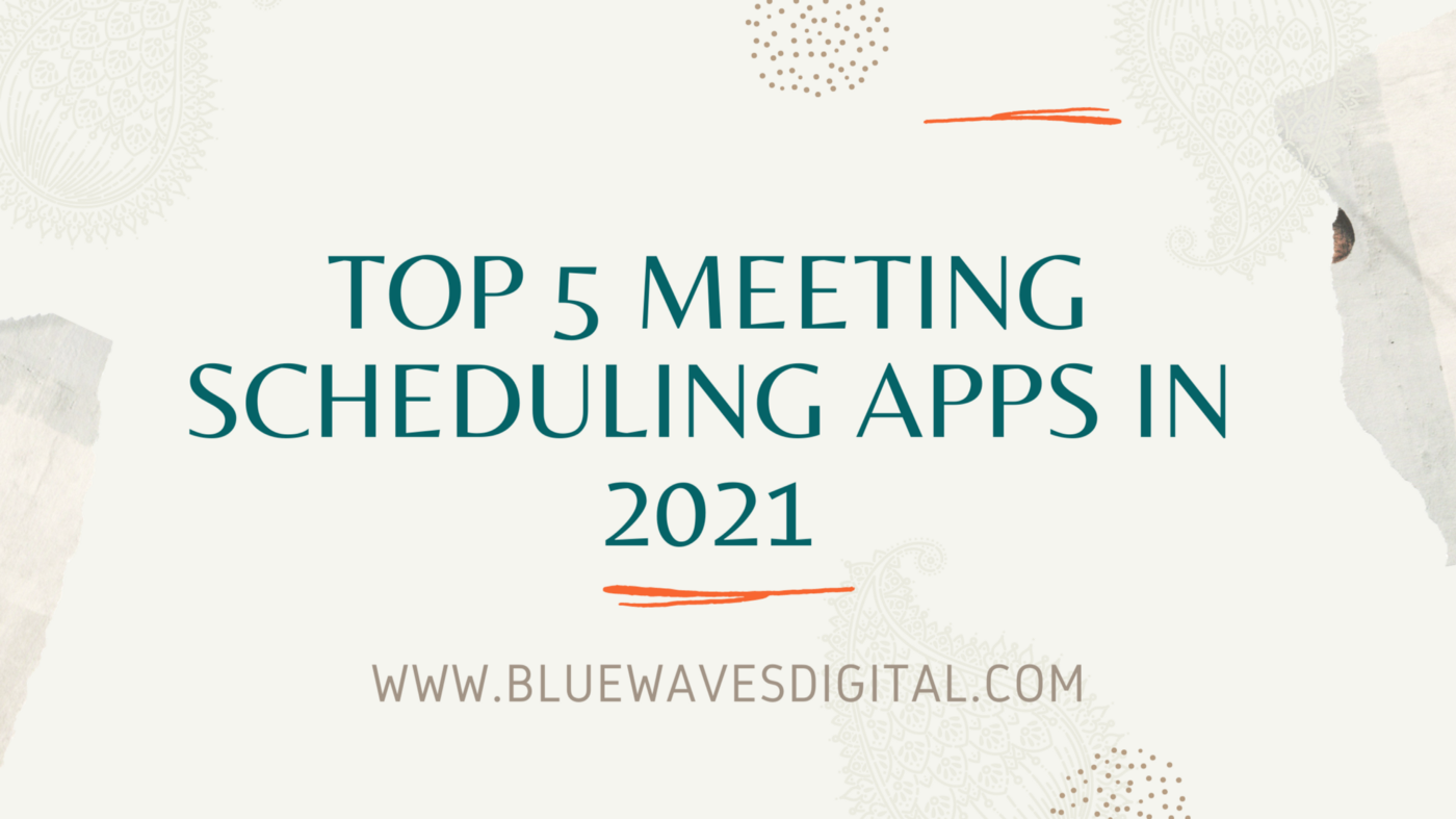 Top 5 Meeting Scheduling Apps In 2021