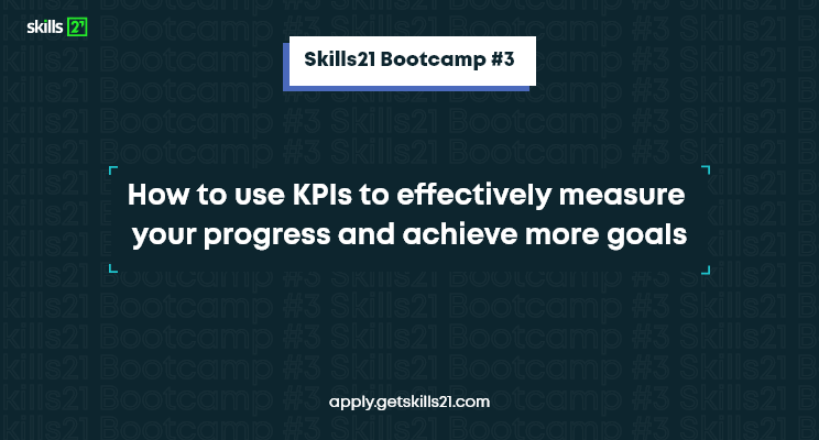 How To Use KPIs To Effectively Measure Your Progress And Achieve More Goals article by skills21.