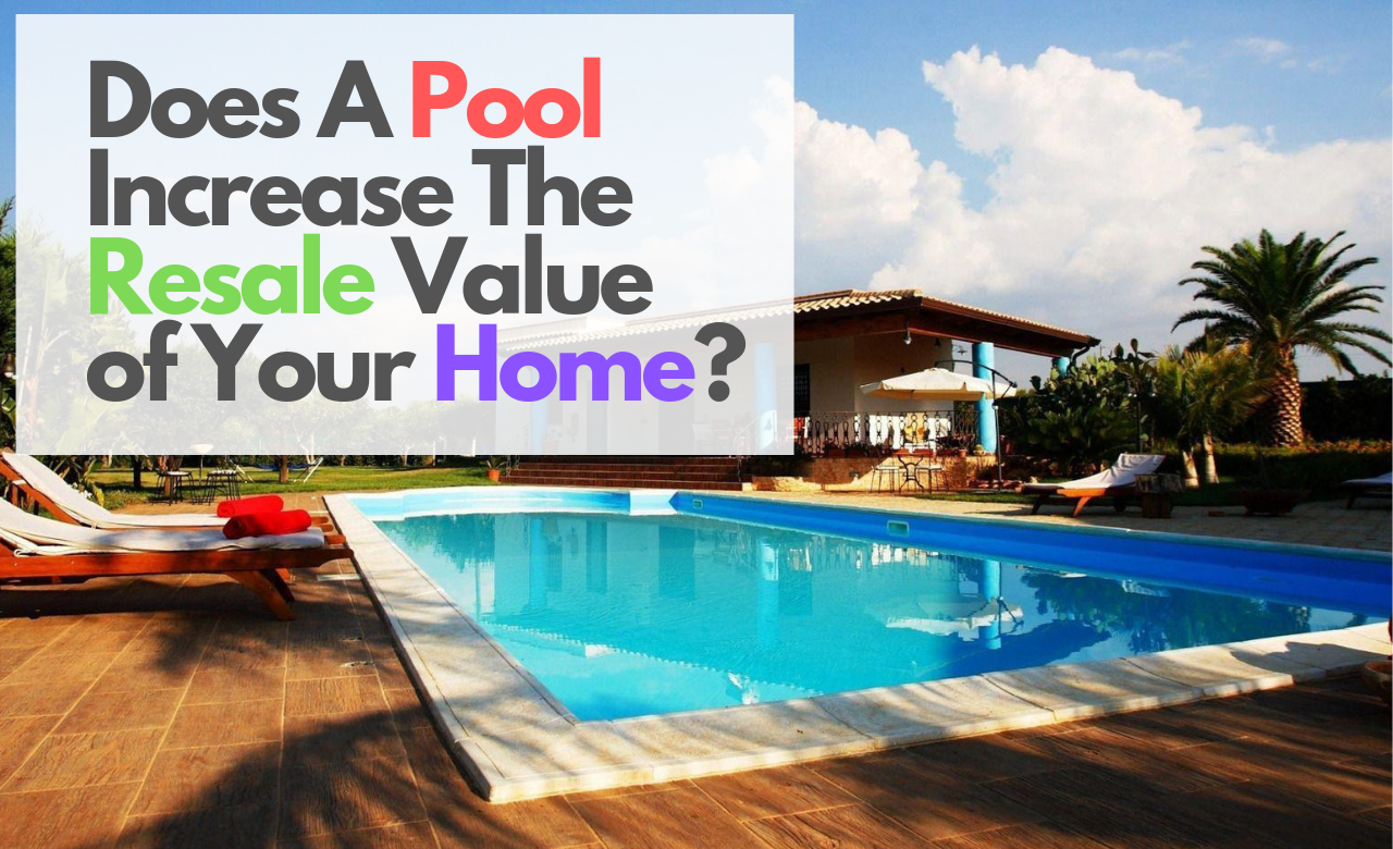 Does A Pool Increase The Resale Value Of Your Home By Jacques Poujade Medium
