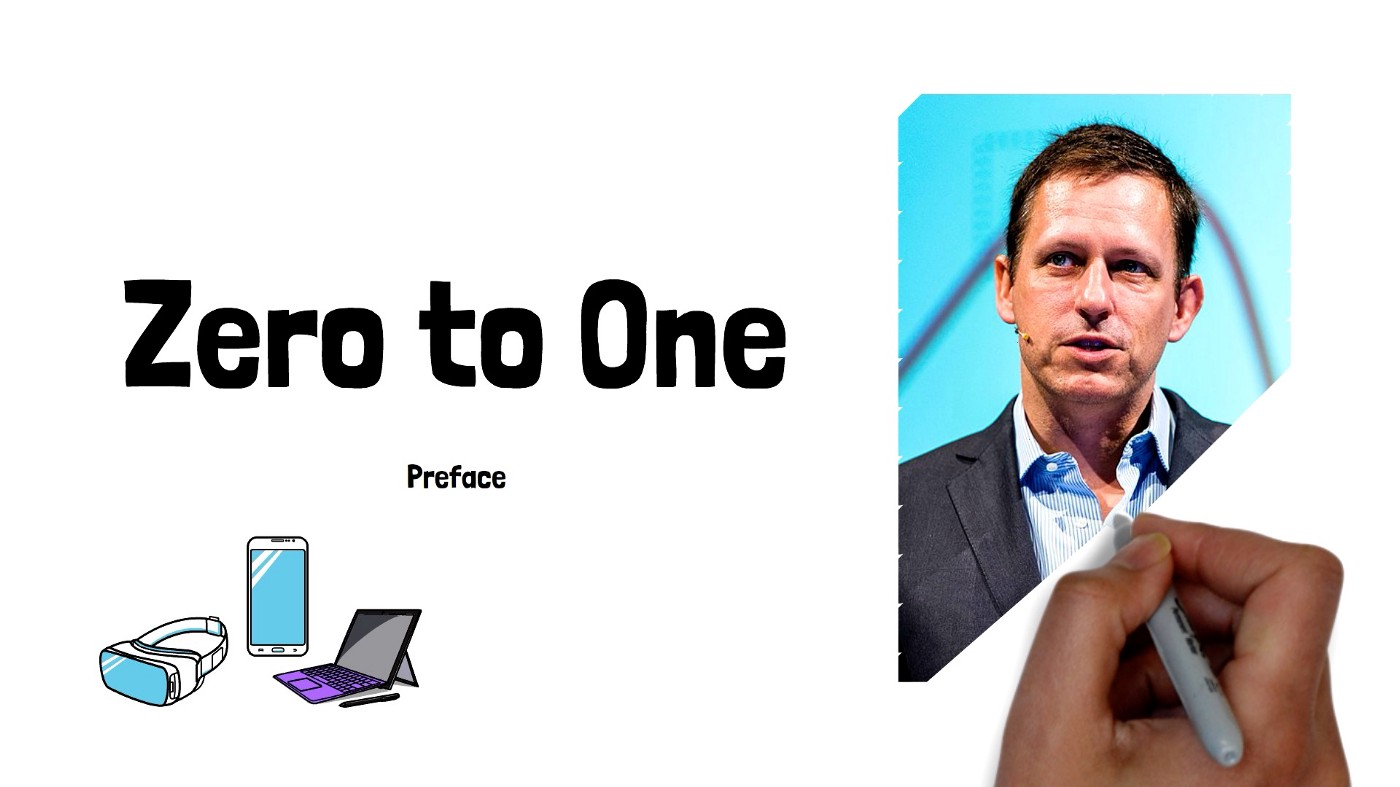 """A title with text """"Zero to One—Preface,"""" doodles of a VR headset, a smartphone, and a laptop, and an image of Peter Thiel."""