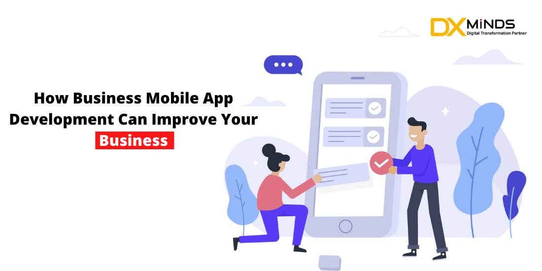 How Business Mobile App Development Can Improve Your Business