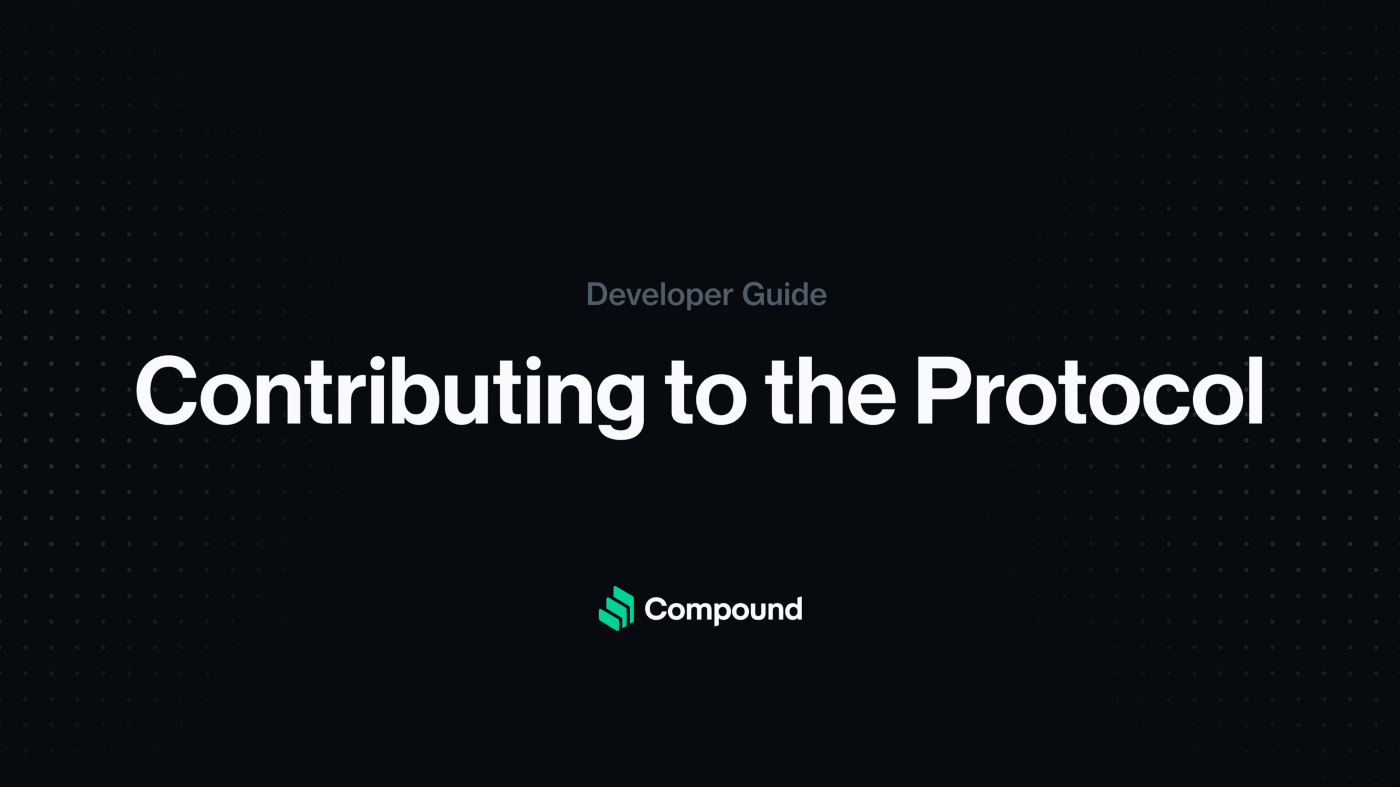 A Walkthrough of Contributing to the Compound Protocol for Developers