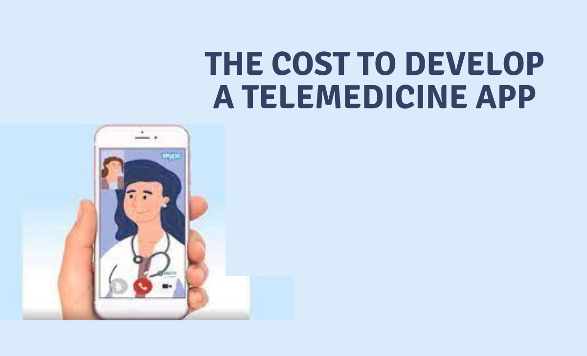 Cost to Develop a Telemedicine App