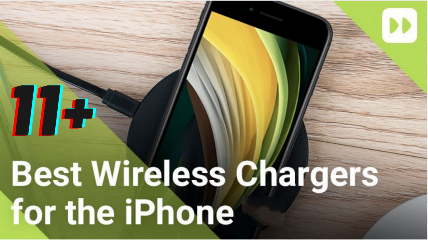 Best Wireless iPhone and Android Chargers 2021, Best Wireless iPhone Chargers To Buy 2021