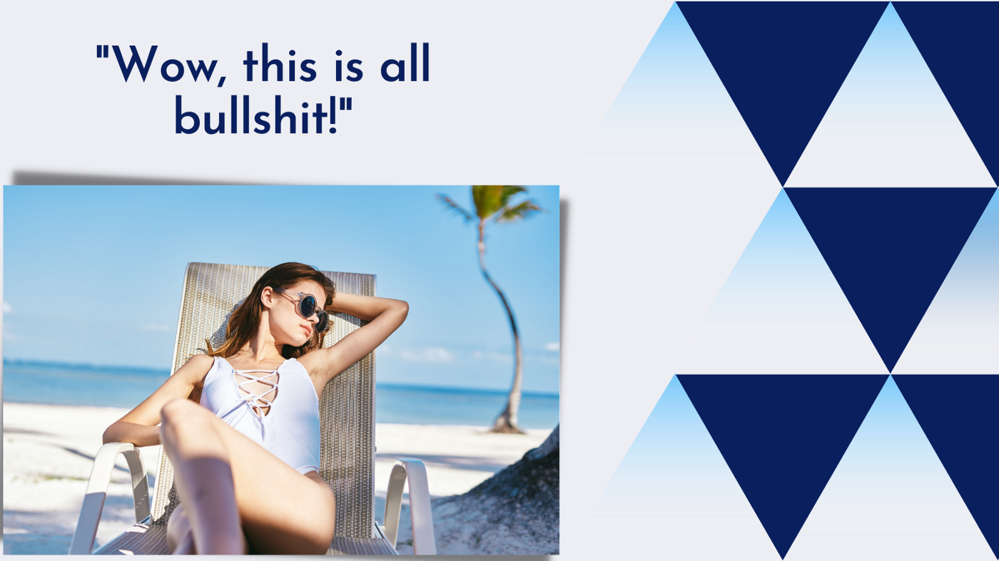 "illustration of corporate-style blue gradient triangles and picture of woman in sunglasses lounging on the beach that says ""Wow, this is all bullshit!"""