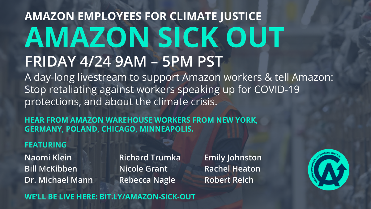 Amazon Sick Out Friday 4/24 9am—5pm PST. Support Amazon workers & tell Amazon: stop retaliating against workers speaking up