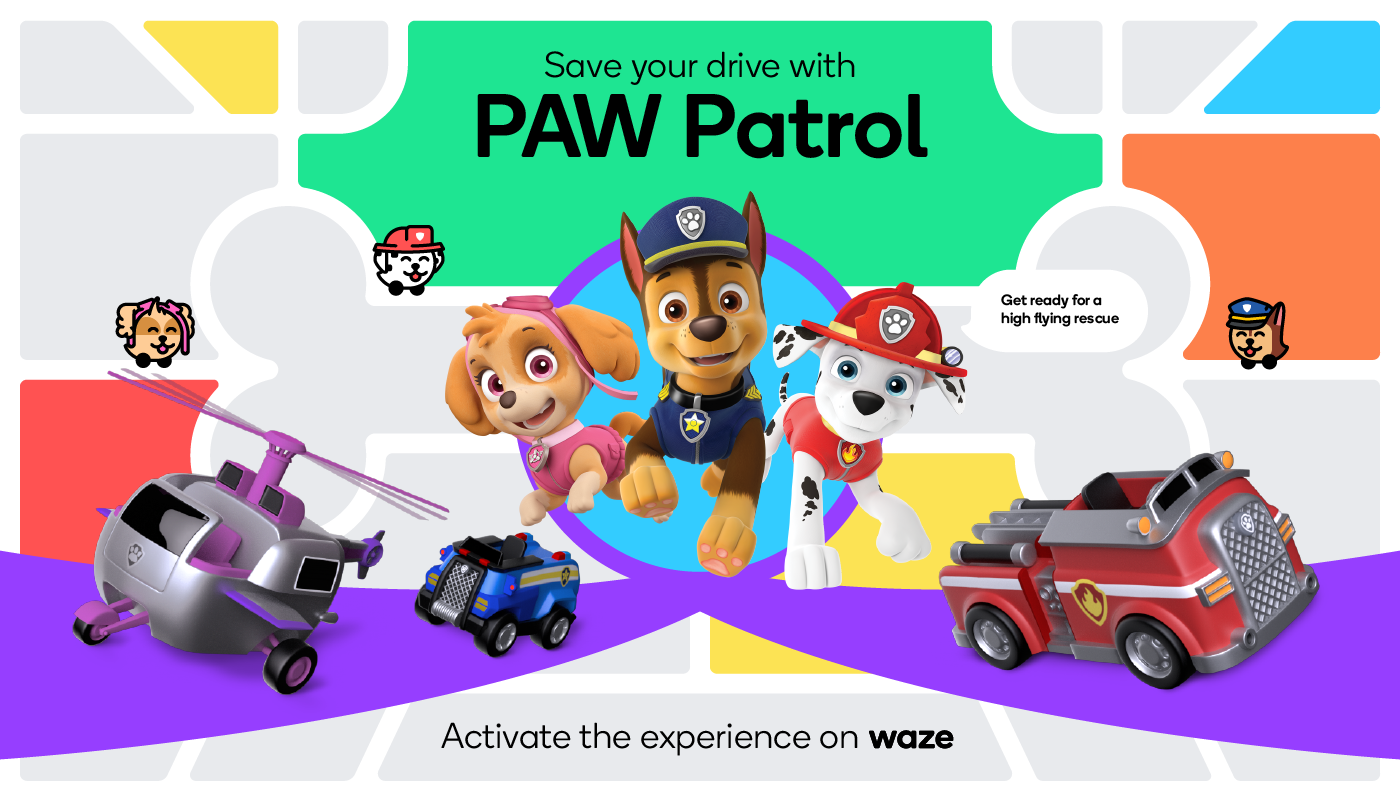 Save your drive with Paw Patrol and activate the experience on Waze.