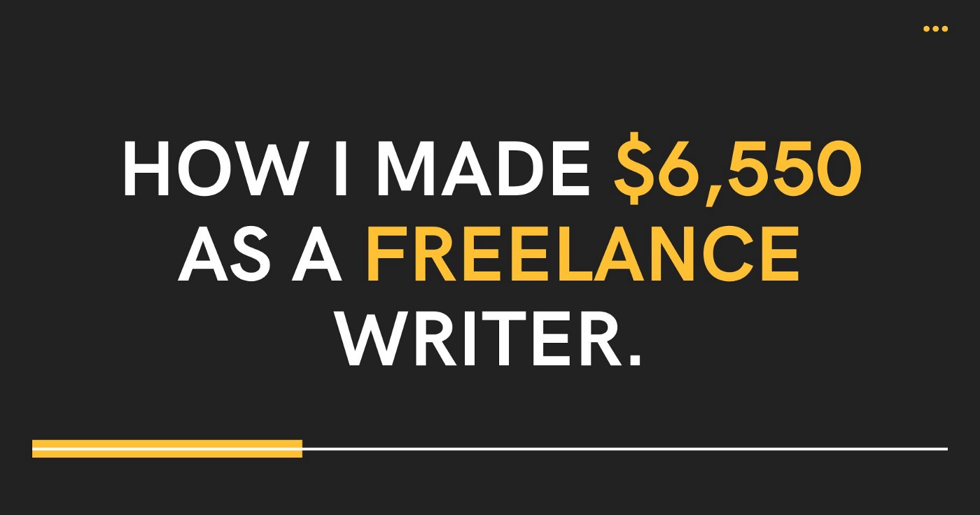 How I made $6,550 As a Freelance Writer.