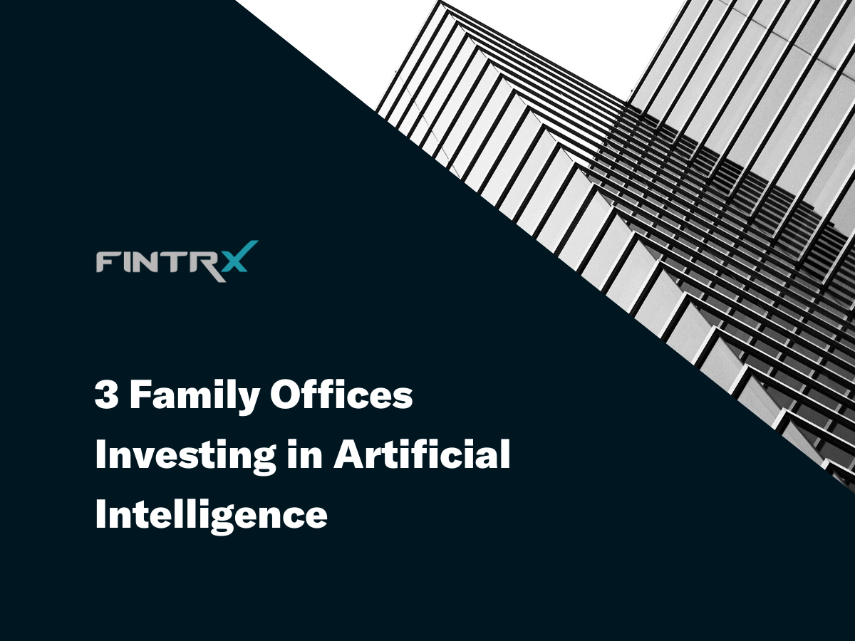 Three Family Offices Investing in Artificial Intelligence