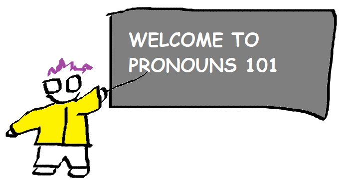 "figure with a yellow jacket, purple hair, and glasses pointing at a blackboard that says ""welcome to pronouns 101"""