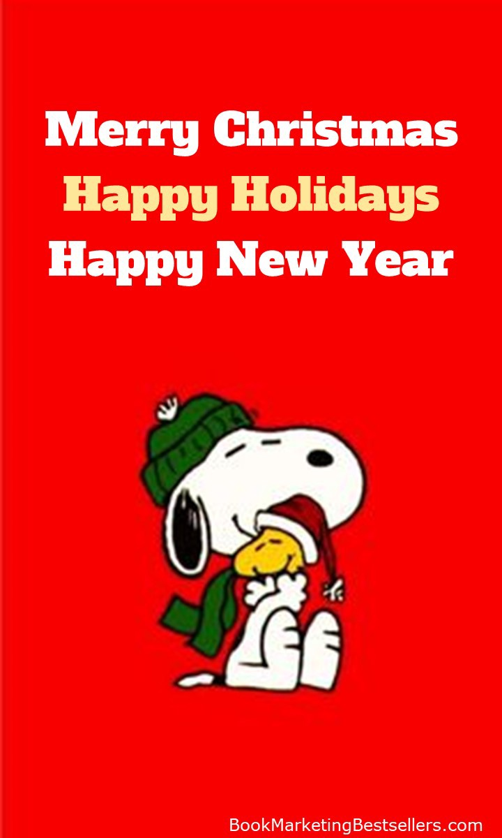 Merry Christmas, Happy Holidays, and Happy New Year from John Kremer and Snoopy and Woodstock!