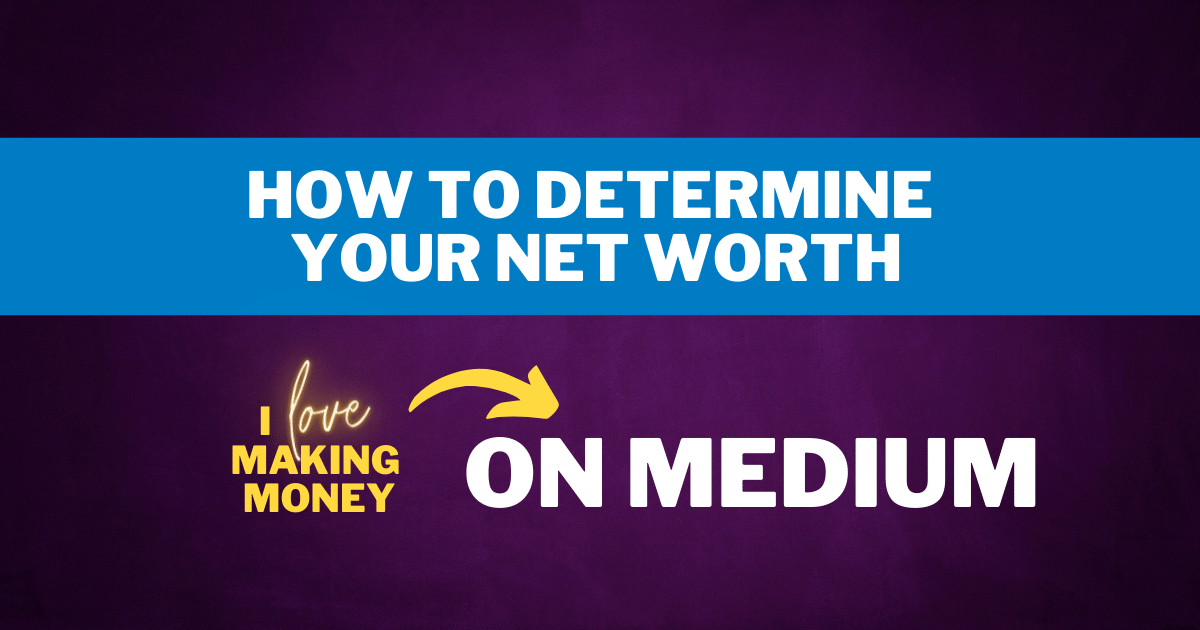 How to Determine Your Net Worth with Worksheets from I Love Making Money