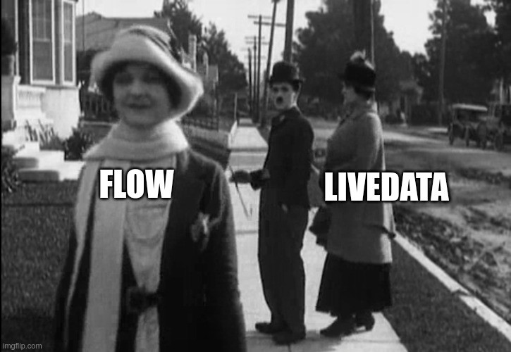 Charlie Chaplin turning his back on his wife labeled LiveData to look at an attractive woman labeled Flow