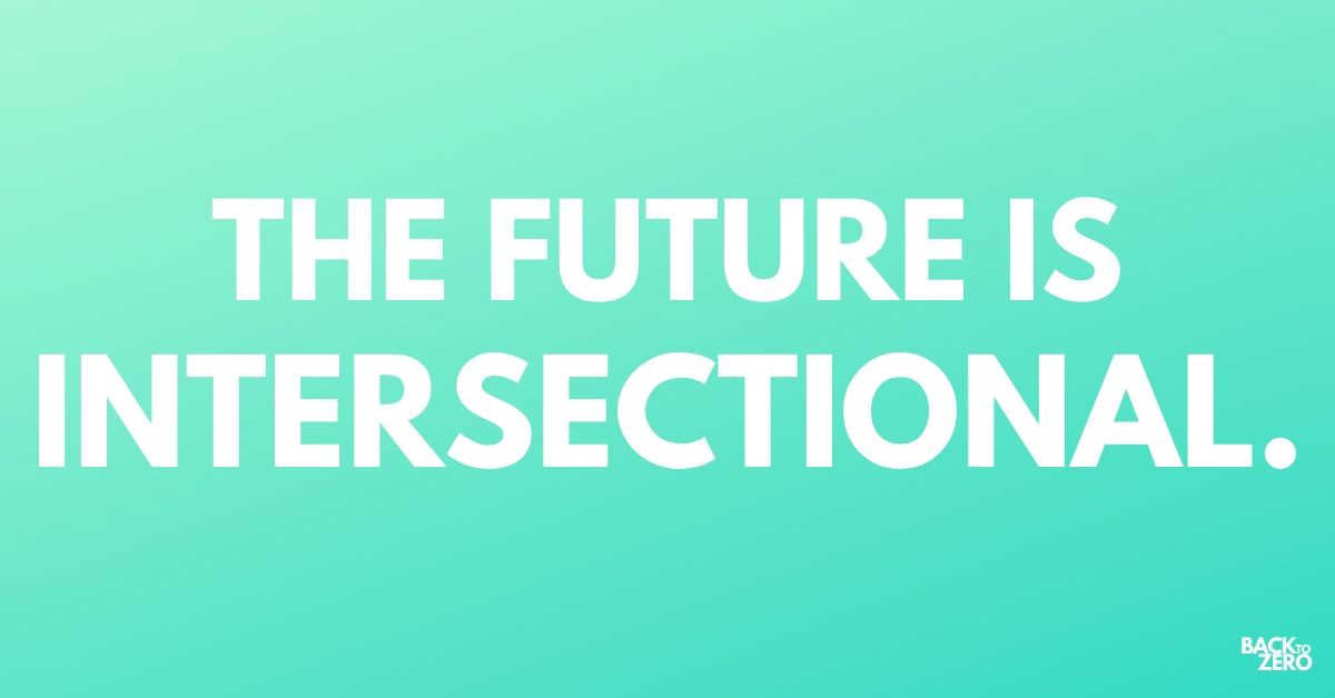 "Bright blue graphic that reads ""THE FUTURE IS INTERSECTIONAL."""