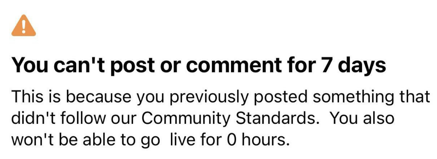 Screenshot of a message from Facebook advising that the user cannot posts because a post was made against Community Standards.