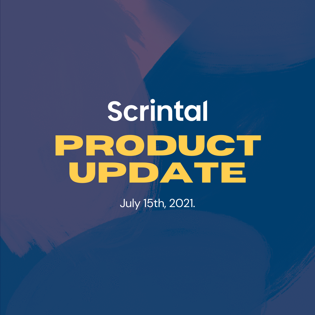Scrintal: Product Update July 15th, 2021.
