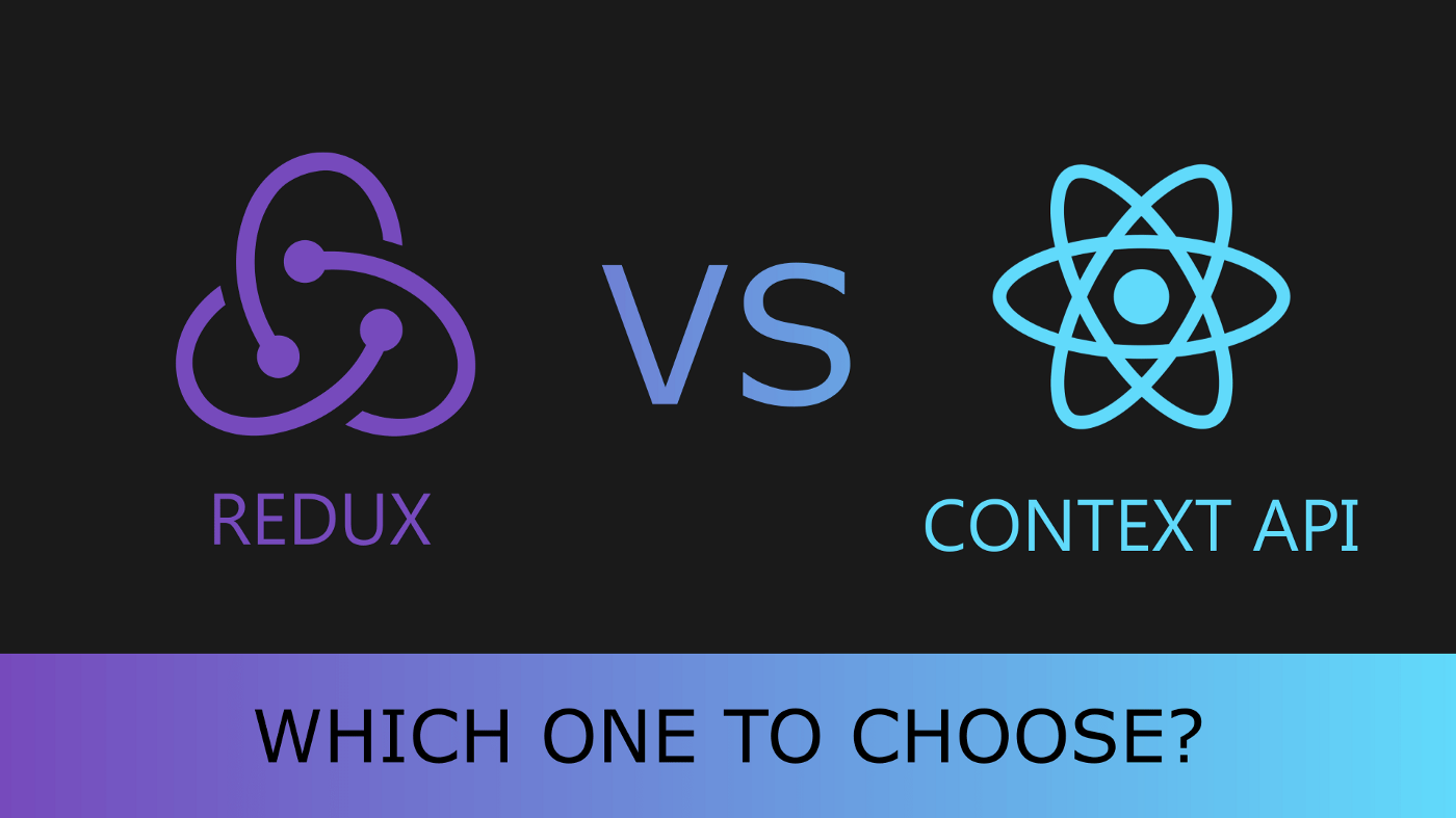 Redux vs. Context API.