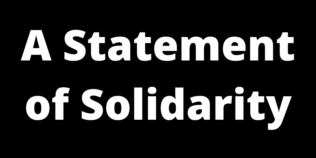 A Statement of Solidarity