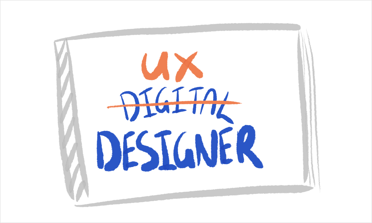 Illustration of a book titled Digital Designer, but Digital is crossed out and replaced with UX
