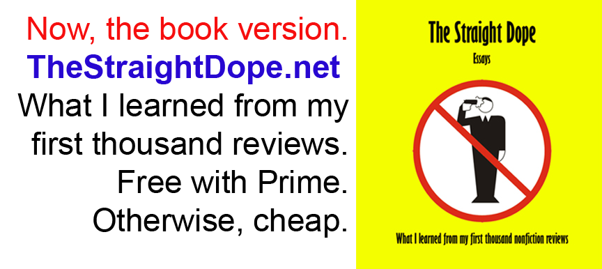 The Straight Dope — book version. Free with Prime. WWW.the straightdope.net