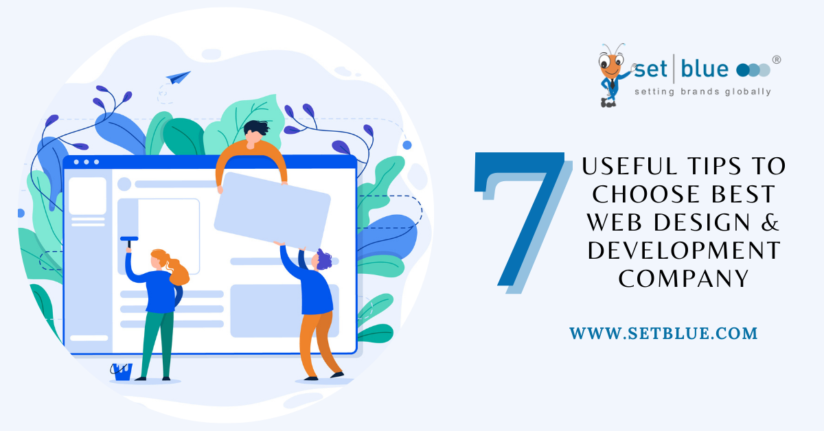 7 Tips on How to Choose the Best Web Design and Development Company
