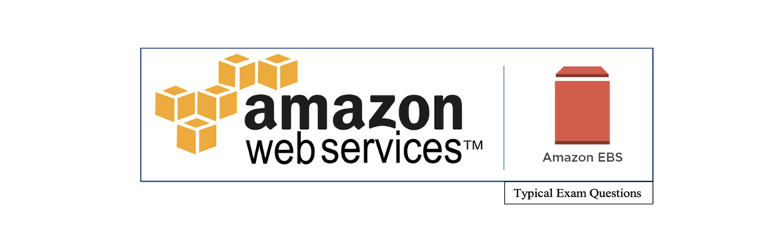 EBS, EFS & Instance Store AWS Solutions Architect Exam Questions.
