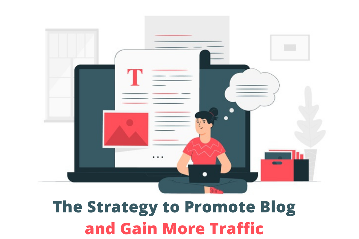 Effective Strategy To Promote Blog and Gain More Traffic
