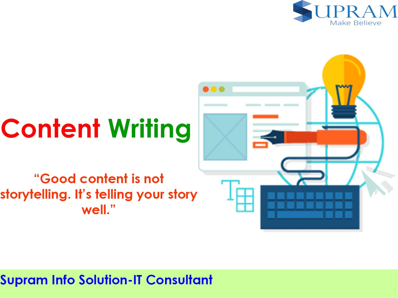 Creative content writing services by Suprams info solution- good content is not storytelling. it's your story well