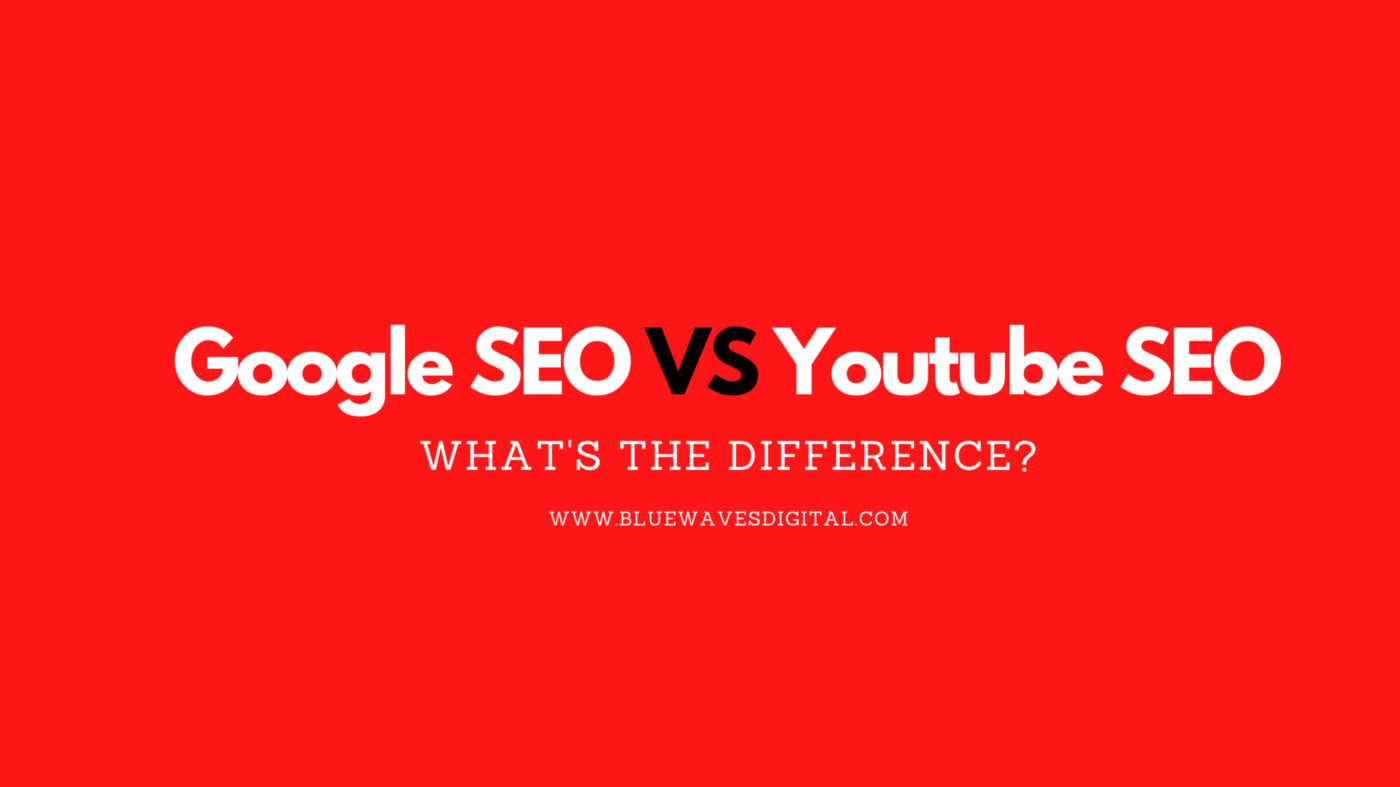 Google Vs. YouTube SEO — What's The Difference?