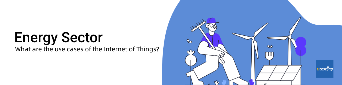 The use cases of Internet of Things (IoT)—Energy sector- 51Testing