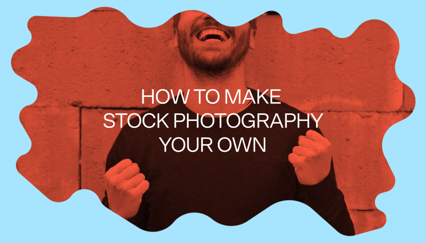 """A vibrant graphic that says """"How To Make Stock Photography Your Own"""""""
