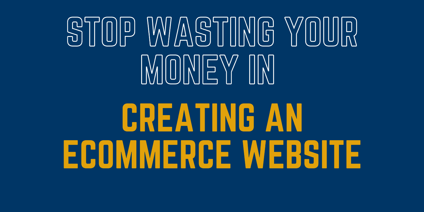 Things to look for before wasting your money in creating an eCommerce website