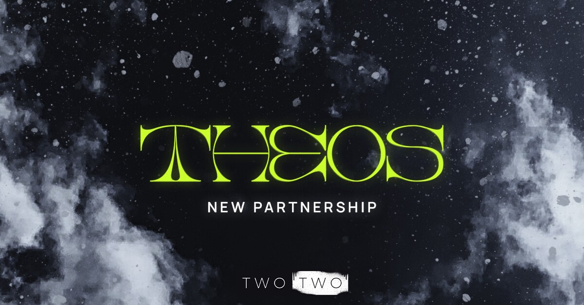 TWO TWO and Theos Partnership Banner
