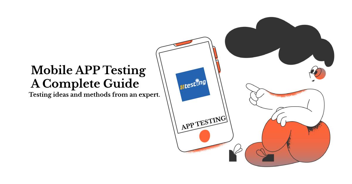 A complete guide of mobile app testing—51testing