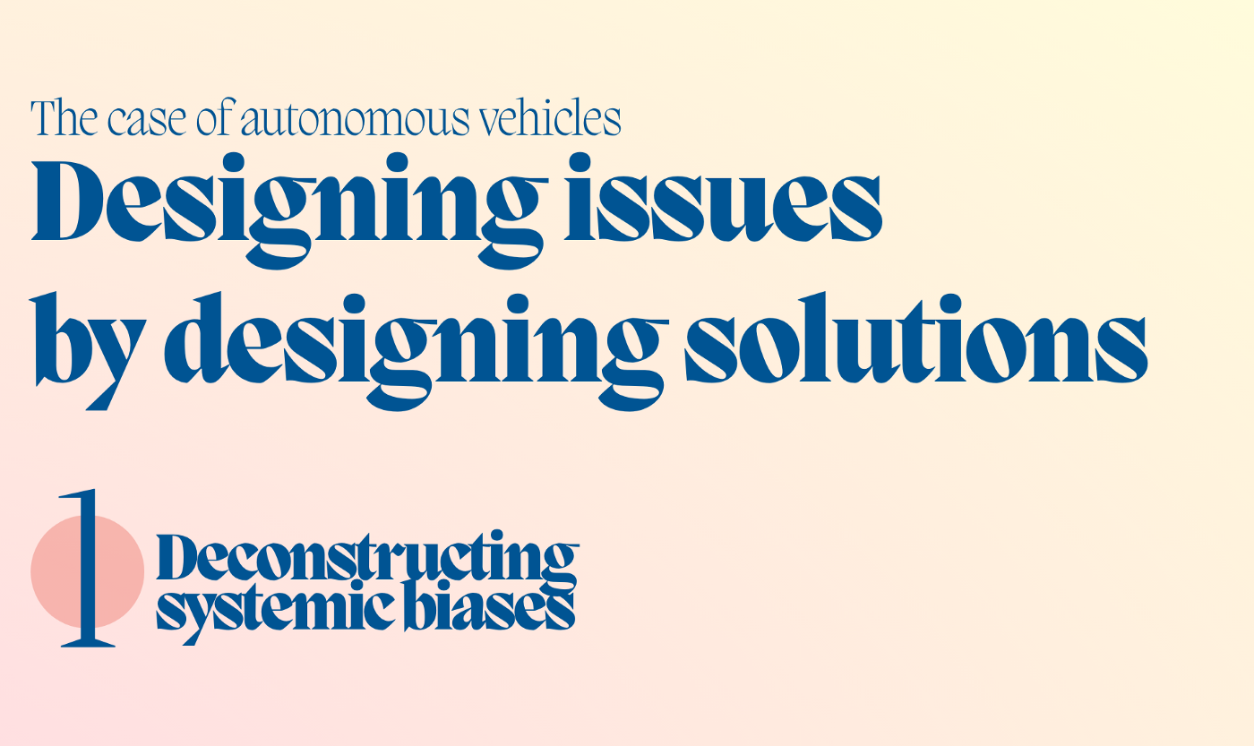 Header for the article—Designing issues by designing solutions—Deconstructing systemic biases