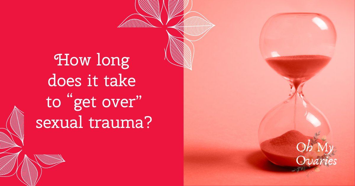 """An hourglass on a pinkish-red background, alongside the caption """"how long does it take to 'get over' sexual trauma?"""""""