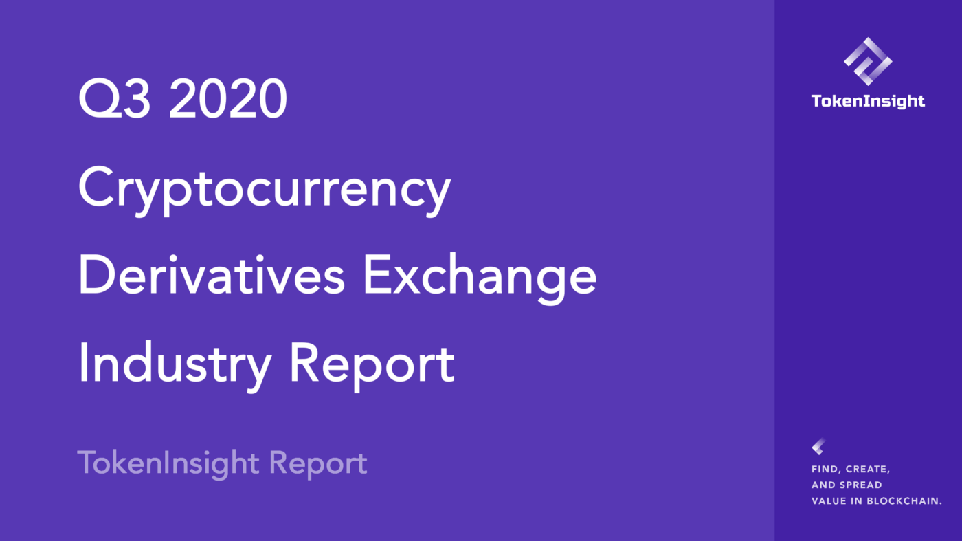 2020 Q3 Cryptocurrency Derivatives Exchange Industry Report | TokenInsight