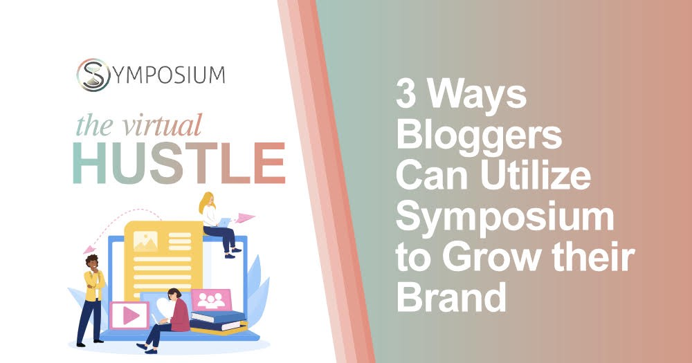 How bloggers can use symposium to grown their brand.