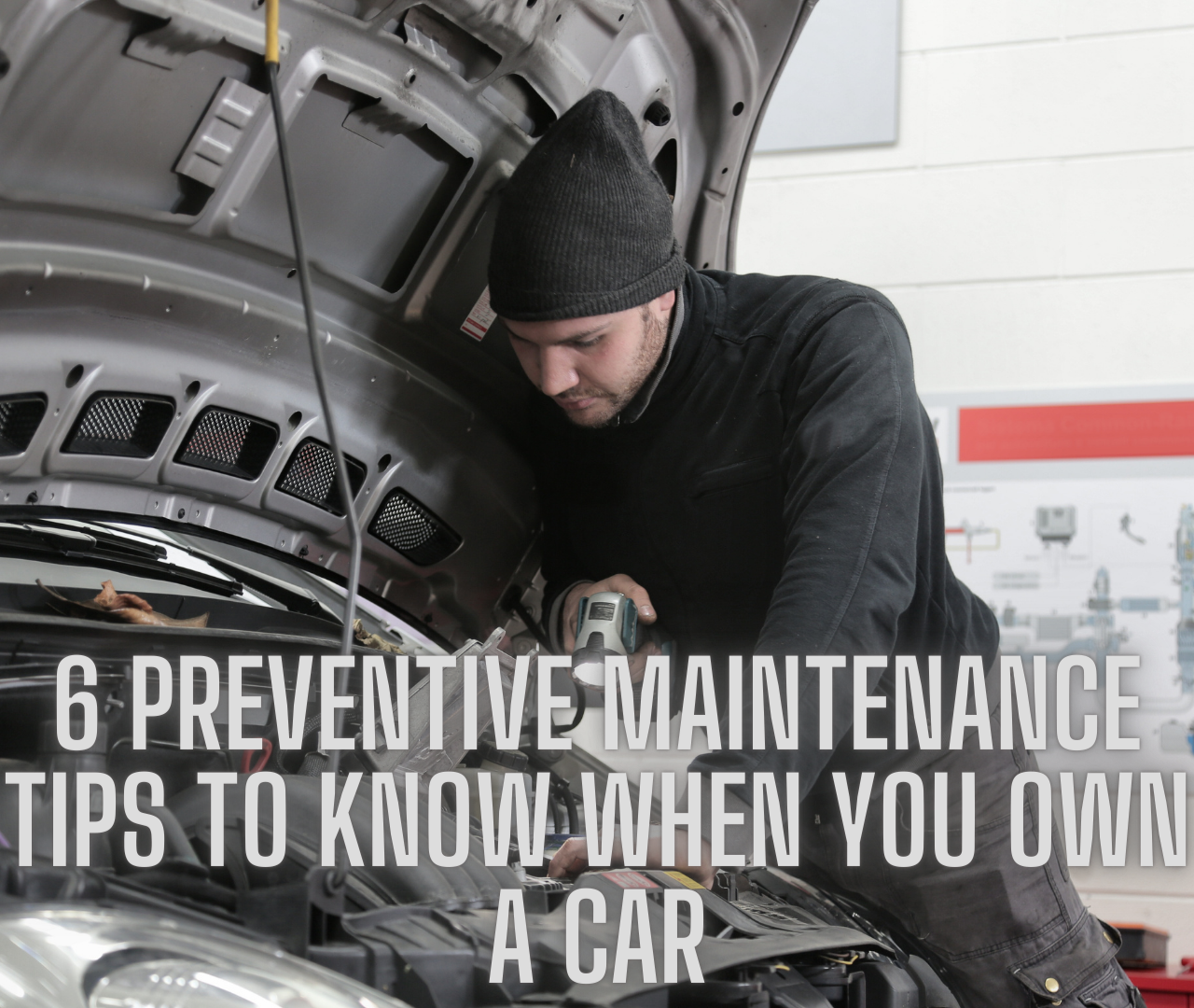 preventive maintenance on a car, 6 preventative maintenance tips when you own a car, what are the preventative maintenance tips for cars