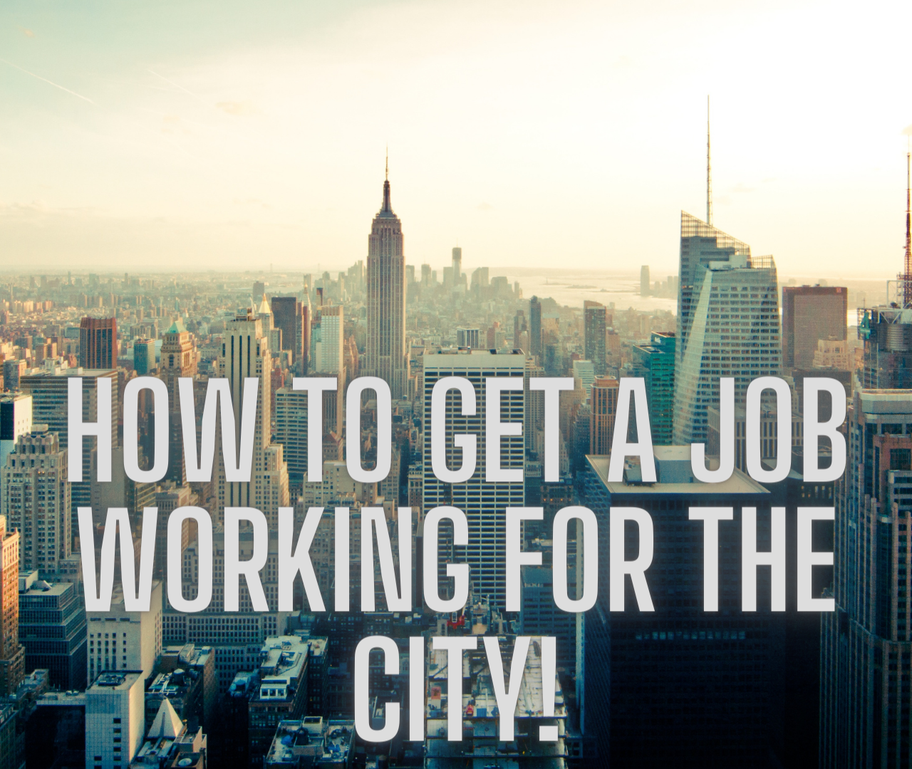 getting a city job, how to get a city job, job working for the city, city gov jobs, getting a civil service job