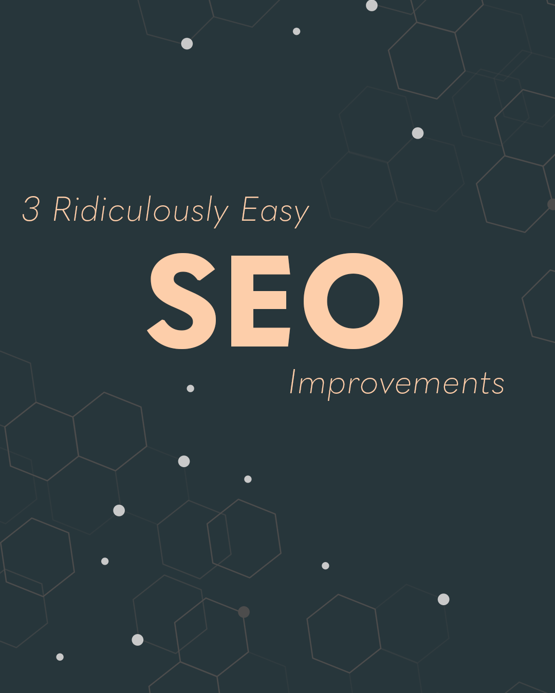 3 Ridiculously Easy SEO improvements