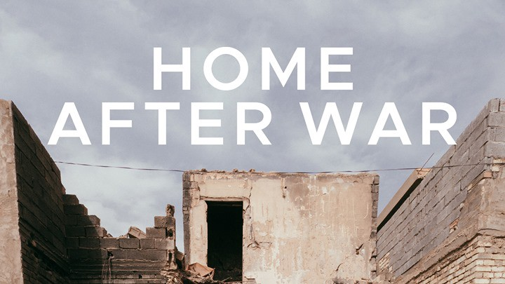 A war-damaged building in Fallujah, Iraq and the words HOME AFTER WAR